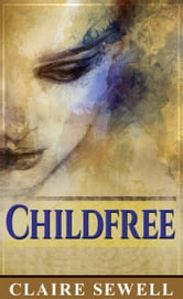 Childfree ebook by Claire Sewell
