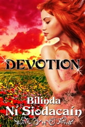 Devotion (Book Two, Immortal Beloved series) ebook by Bilinda Ní Siodacaín