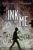 Ink Me ebook by Richard Scrimger