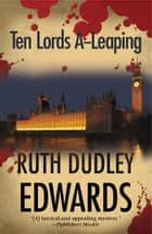 Ten Lords A-Leaping ebook by Ruth Dudley Edwards