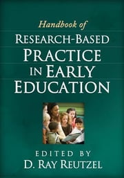 Handbook of Research-Based Practice in Early Education ebook by Reutzel, D.  Ray