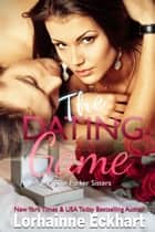 The Dating Game ebook by Lorhainne Eckhart