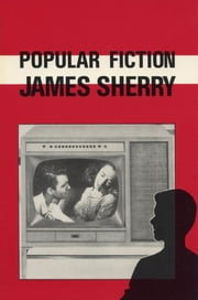 Popular Fiction ebook by James Sherry