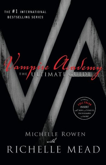 Vampire Academy - The Ultimate Guide ebook by Michelle Rowen,Richelle Mead