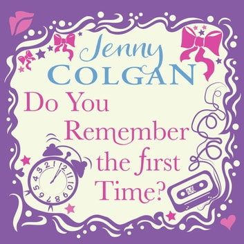 Do You Remember The First Time? audiobook by Jenny Colgan