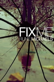 Fix Me ebook by Rune Michaels