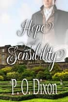 Hope and Sensibility ebook by P. O. Dixon