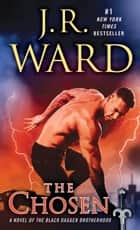 The Chosen - A Novel of the Black Dagger Brotherhood ebook by J.R. Ward