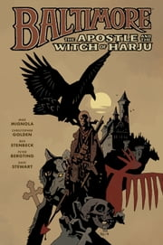 Baltimore Volume 5: The Apostle and the Witch or Harju ebook by Mike Mignola, Christopher Golden, Ben Stenbeck