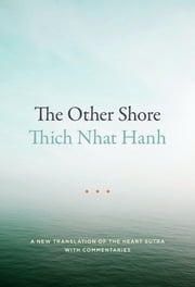 The Other Shore - A New Translation of the Heart Sutra with Commentaries ebook by Kobo.Web.Store.Products.Fields.ContributorFieldViewModel