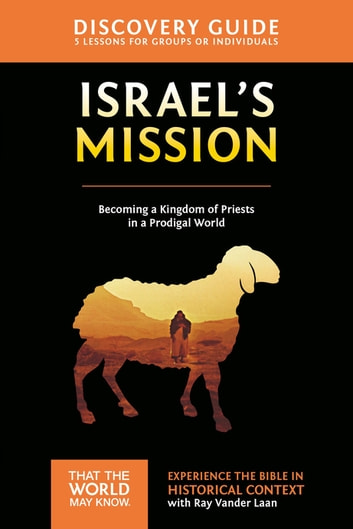 Israel's Mission Discovery Guide - A Kingdom of Priests in a Prodigal World eBook by Zondervan