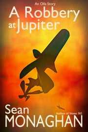 A Robbery at Jupiter ebook by Sean Monaghan