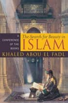 The Search for Beauty in Islam ebook by Khaled Abou El Fadl