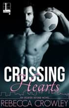 Crossing Hearts ebook by Rebecca Crowley
