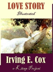Love Story ebook by Irving E. Cox,Paul Orban,Murat Ukray