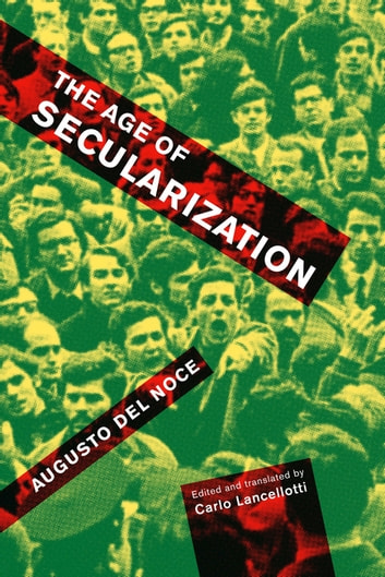 The age of secularization ebook by augusto del noce 9780773552265 the age of secularization ebook by augusto del noce fandeluxe Image collections