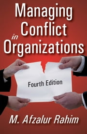 Managing Conflict in Organizations ebook by M. Afzalur Rahim