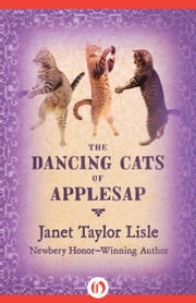 The Dancing Cats of Applesap ebook by Janet Taylor Lisle,Joelle Shefts