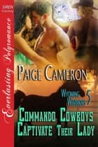 Commando Cowboys Captivate Their Lady ebook by Paige Cameron