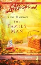 The Family Man ebook by Irene Hannon