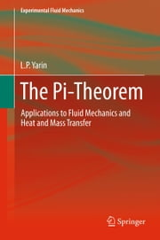 The Pi-Theorem - Applications to Fluid Mechanics and Heat and Mass Transfer ebook by L.P. Yarin