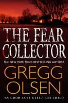 The Fear Collector - a gripping thriller from the master of the genre ebook by Gregg Olsen