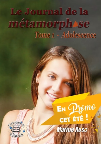 Le journal de la métamorphose - Tome 1 ebook by Marine Rose
