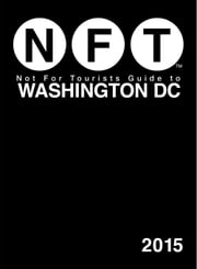 Not For Tourists Guide to Washington DC 2015 ebook by Not For Tourists