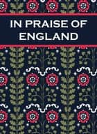 In Praise of England ebook by Paul Harper