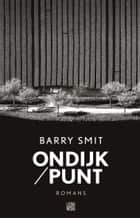 Ondijk/Punt ebook by Barry Smit