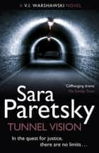 Tunnel Vision - V.I. Warshawski 8 ebook by Sara Paretsky