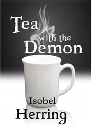 Tea with the Demon ebook by Isobel Herring