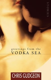 Greetings from the Vodka Sea ebook by Chris Gudgeon