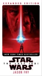The Last Jedi: Expanded Edition (Star Wars) 電子書籍 by Jason Fry