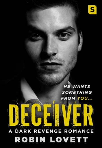 Deceiver - A Dark Revenge Romance ebook by Robin Lovett