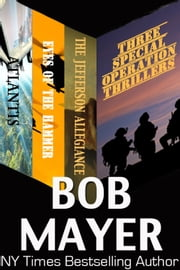 Three Special Operation Thrillers ebook by Bob Mayer