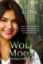 Wolf Moon ebook by Tess Grant