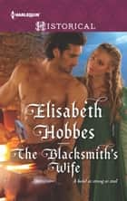 The Blacksmith's Wife ebook by Elisabeth Hobbes