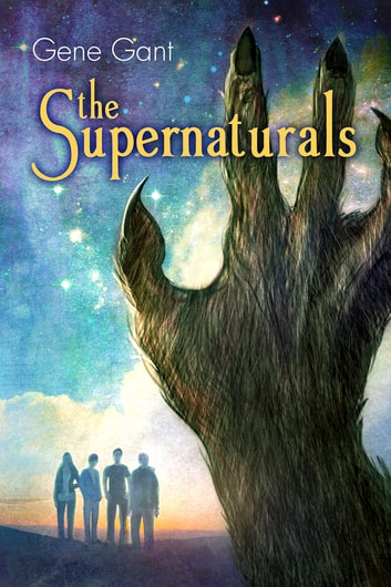 The Supernaturals Ebook By Gene Gant 9781632162991 Rakuten Kobo