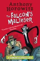 The Diamond Brothers in The Falcon's Malteser ebooks by Anthony Horowitz