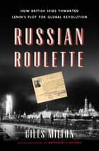 Russian Roulette ebook by Giles Milton