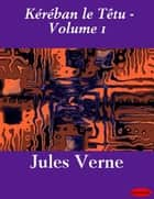 Kéréban le Têtu - Volume 1 ebook by Jules Verne