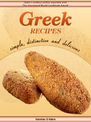 Greek Recipes - Simple, Distinctive And Delicious ebook by Kanchan Kabra