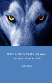 Who's Afraid of the Big Bad Wolf? ebook by Malte Tibes