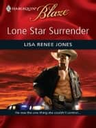 Lone Star Surrender ebook by Lisa Renee Jones