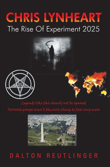 Chris Lynheart - The Rise of Experiment 2025 ebook by Dalton Reutlinger