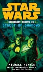 Street of Shadows: Star Wars Legends (Coruscant Nights, Book II) ebook by Michael Reaves