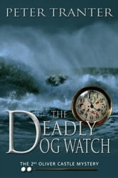 The Deadly Dog Watch ebook by Peter Tranter