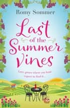 Last of the Summer Vines ebook by Romy Sommer