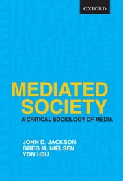 Mediated Society ebook by John D. Jackson, Greg M. Nielsen, Yon Hsu
